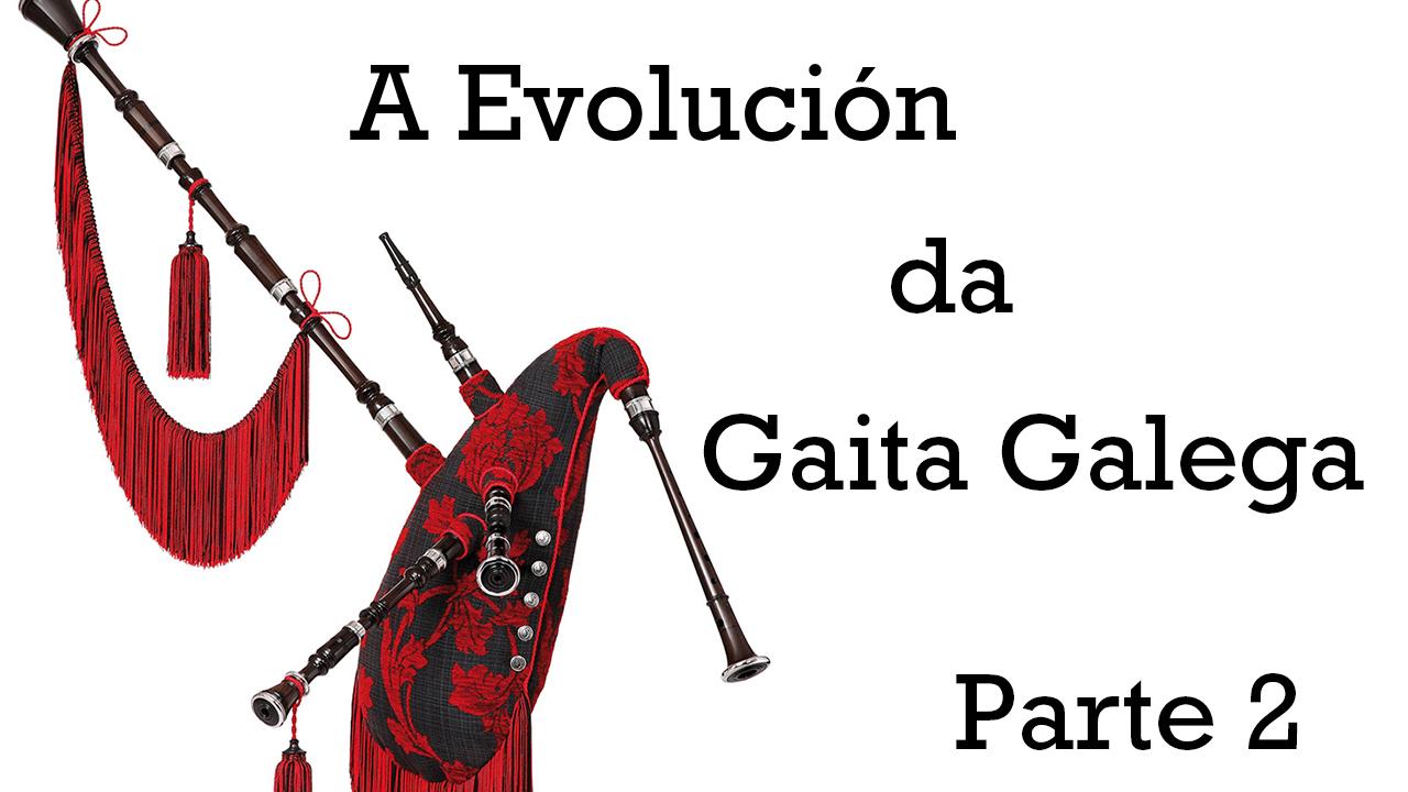 Evolución da Gaita parte 2